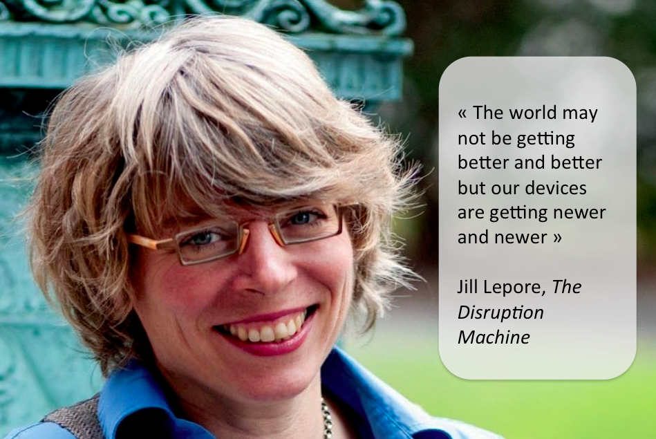 Jill Lepore, The Disruption Machine, The New Yorker