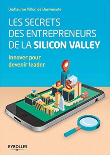 Les secrets des entrepreneurs de la Silicon Valley de Guillaume Villon de Benveniste - réussir l'internet des objets