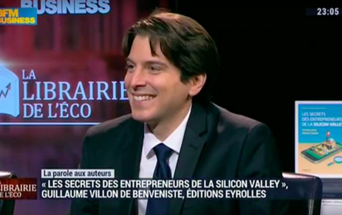 BFM Business - La librairie de l'eco - Emmanuel Lechypre - Les secrets des entrepreneurs de la Silicon Valley - Eyrolles - Guillaume Villon de Benveniste
