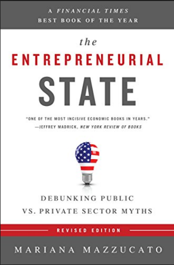 The Entrepreneurial State - Mariana Mazzucato